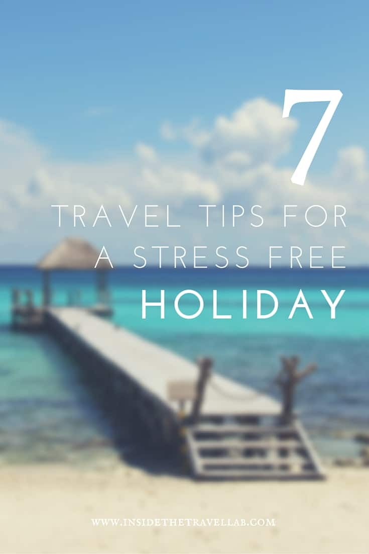 A holiday is meant for relaxation and to get away from it all, but all too often stressful situations arise that weren't planned for. To prevent yourself from needing a holiday to recover from a holiday, take a look at these 7 travel tips for a stress free holiday - via @insidetravellab