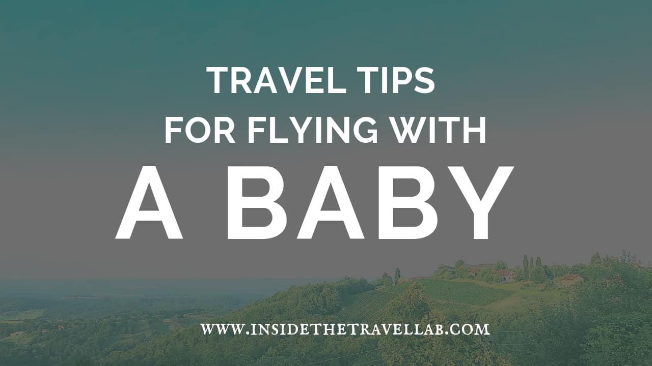 Travel tips for flying with a baby