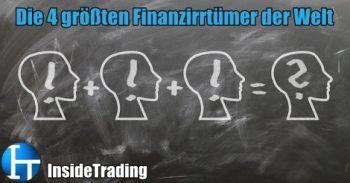Die 4 größten Finanzirrtümer der Welt