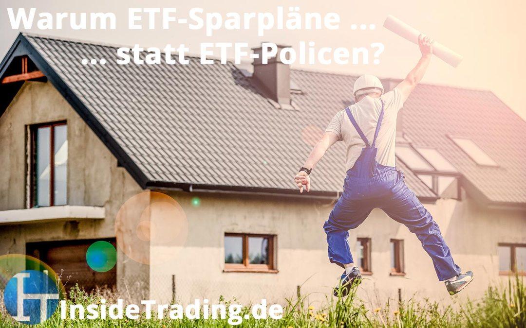 Warum ETF-Sparpläne statt ETF-Policen?