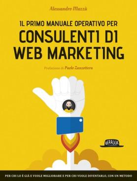 Ti segnalo un libro: Il primo manuale operativo per consulenti di web marketing