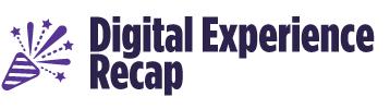 Digital-Experience-Recap