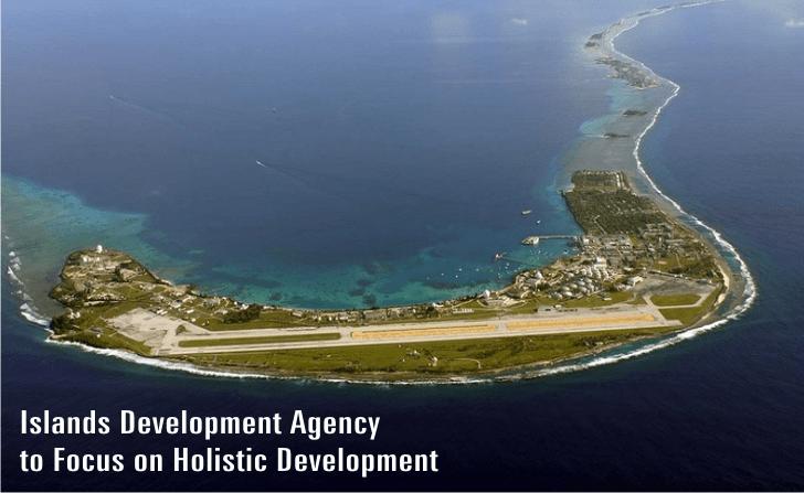 Islands-Development-Agency-to-focus-on-Holistic-Development