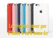 Le migliori cover per iPhone 6 e iPhone 6S