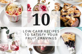 10 Simple Low Carb & Fruit-Filled Recipes For Spring