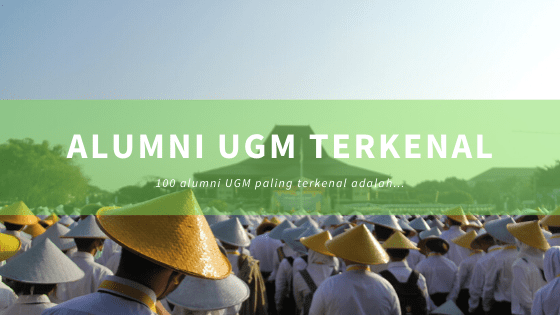 Alumni UGM yang Paling Terkenal