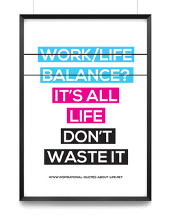 work life balance quote inspirational, positive quotes about life,