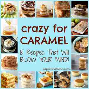 Crazy for Caramel Round-Up