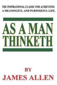 As a Man Thinketh – James Allen