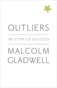Outliers - The Story of Success – Malcolm Gladwell