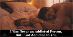 I Was Never an Addicted Person. But I Got Addicted to You.