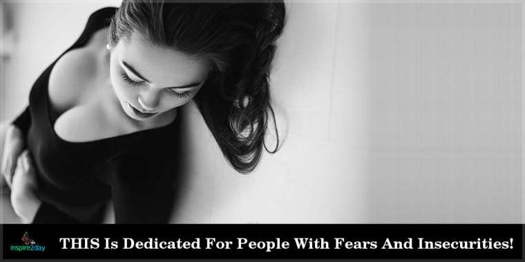 THIS Is Dedicated For People With Fears And Insecurities