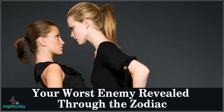 Your Worst Enemy REVEALED Through the Zodiac - InspireToday