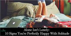 Alone Isn't Lonely: 10 Signs You're Perfectly Happy With Solitude