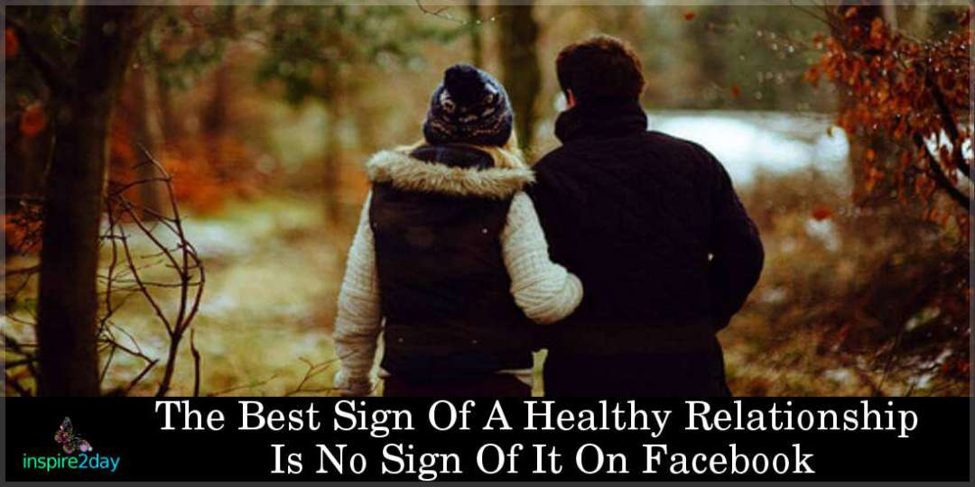 The Best Sign Of A Healthy Relationship Is No Sign Of It On Facebook