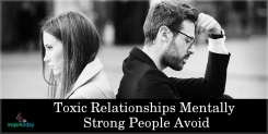 Toxic Relationships Mentally Strong People Avoid
