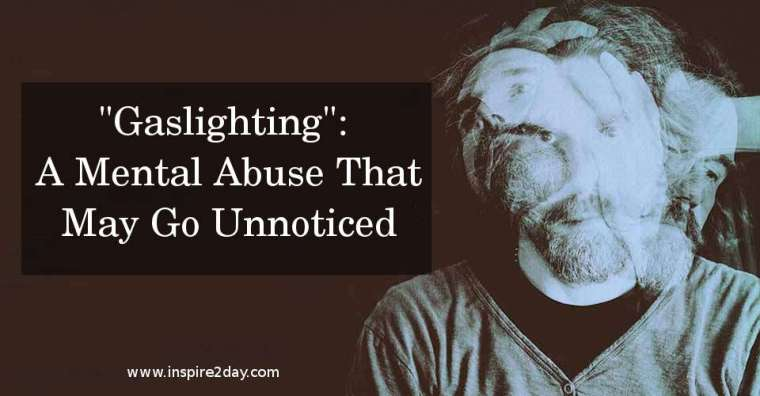 """Gaslighting"": A Mental Abuse That May Go Unnoticed"