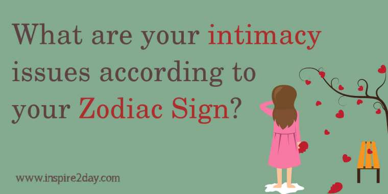 What Are Your Intimacy Issues According To Your Zodiac Sign?