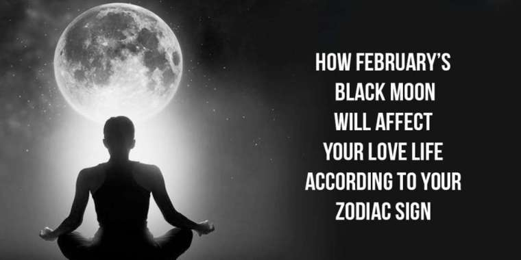 How February's Black Moon Will Affect Your Love Life, According To Your Zodiac Sign