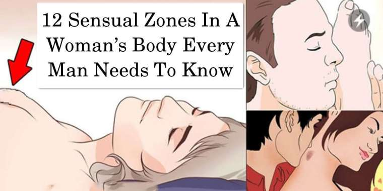 12 Sensual Zones In A Woman's Body Every Man Needs To Know