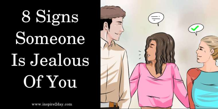 8 Signs Someone Is Jealous Of You