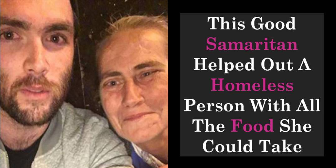 This Good Samaritan Helped Out A Homeless Person With All The Food She Could Take