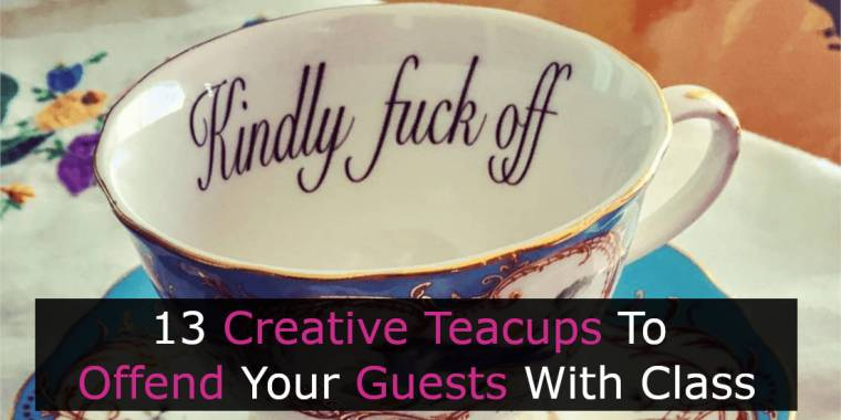 13 Creative Teacups To Offend Your Guests With Class