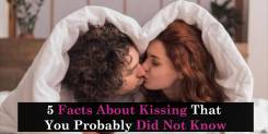 5 Facts About Kissing That You Probably Did Not Know
