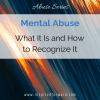 There are several types of abuse. Some are more common and obvious than others. No matter what, mental abuse is not your fault, and you can get out.