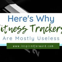 Why Fitness Trackers are Mostly Useless