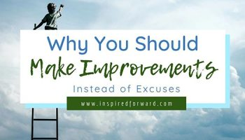 Excuses are easy and hold us back. Improvements are hard and make all the difference. Here's why you should make improvements instead of excuses.