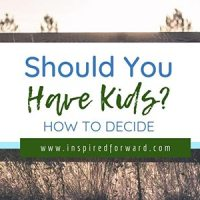 Should You Have Kids? How to Decide