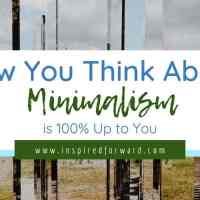 How You Think About Minimalism is Up to You