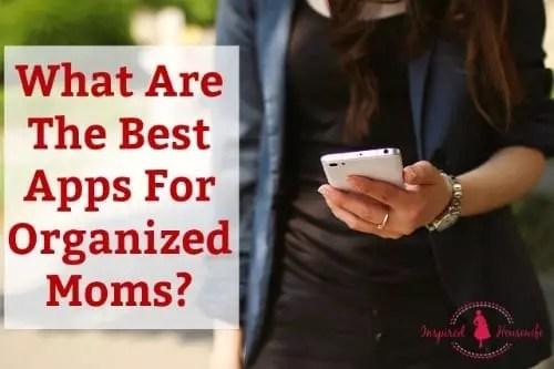 What Are The Best Apps For Organized Moms?