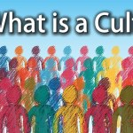 What is a Cult? The Characteristics of a Cult