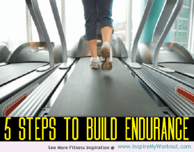 5 Steps To Build Endurance