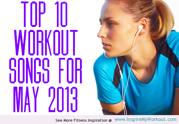 Top 10 workout out songs of May 2013