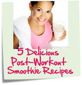 5 Post Workout Smoothie Recipes
