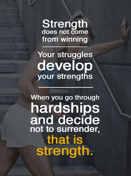Strength does not come from winning