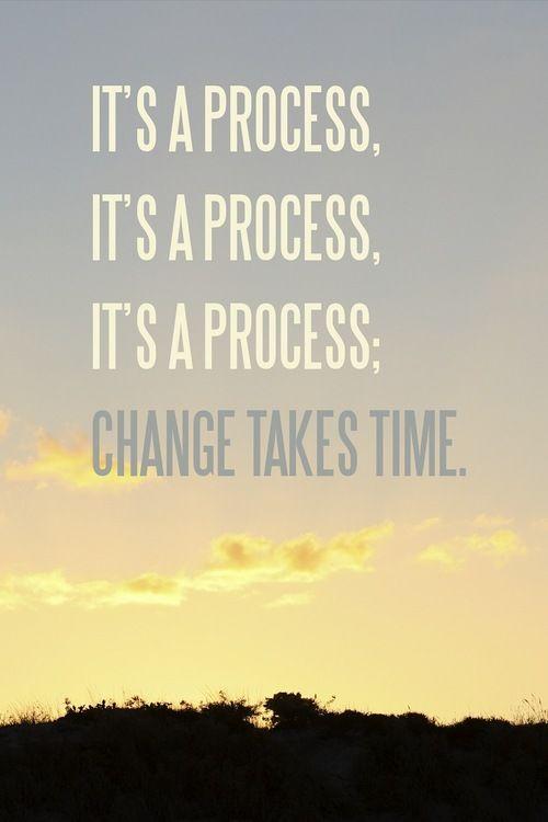 Its a process change takes time