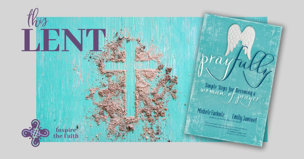 This Lent Pray Fully
