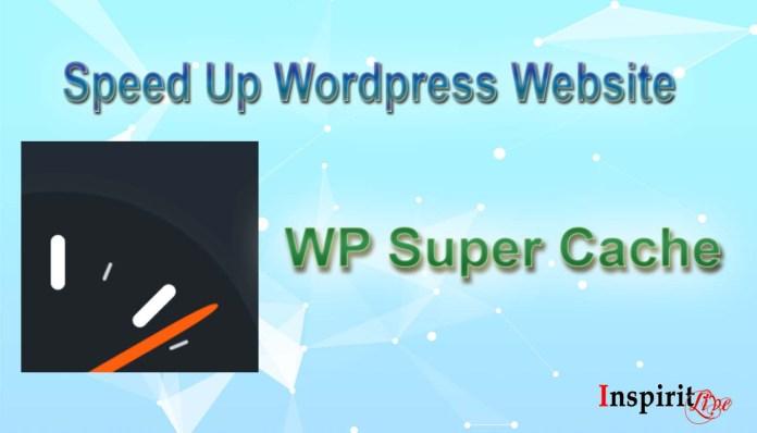 WP Super Cache: Settings & Configuration for Beginner