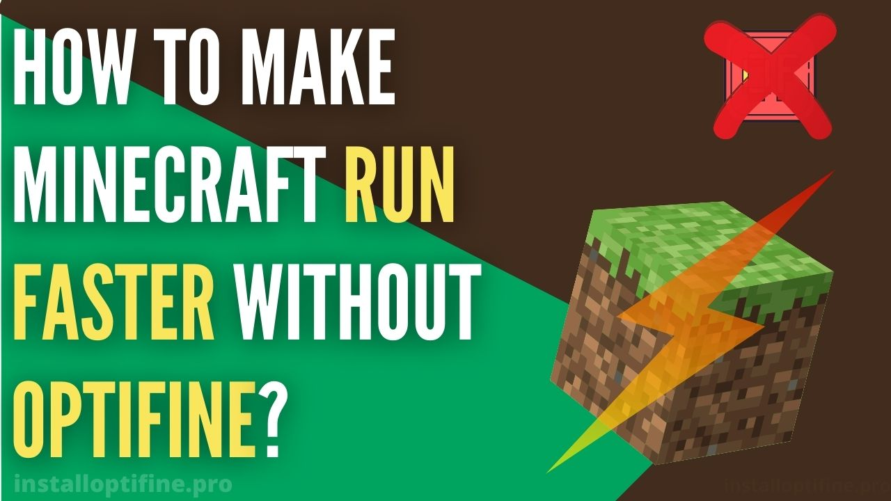How To Make Minecraft Run Faster Without Optifine