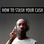 How to Stash Your Cash: 9 Simple & Effective Ways