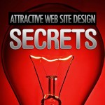 Secrets to a Faster and Attractive Web Site Design Revealed