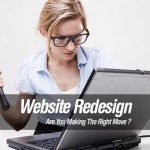 Redesigning Your Website: Are you Making the Right Move?