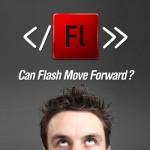 Can Flash Move Forward?