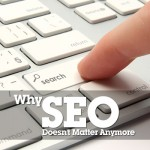 Why SEO Doesn't Matter Anymore and What You Should Do Instead