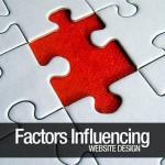 Factors Influencing Your Overall Website Design