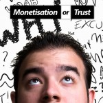 Monetisation or Trust- What Should You Do With Your Blog?